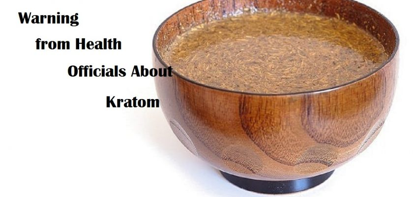 Warning from Health Officials About Kratom