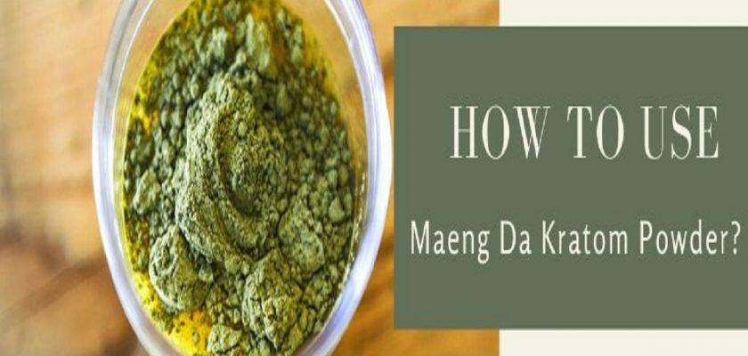 How To Use Maeng Da Kratom Powder_