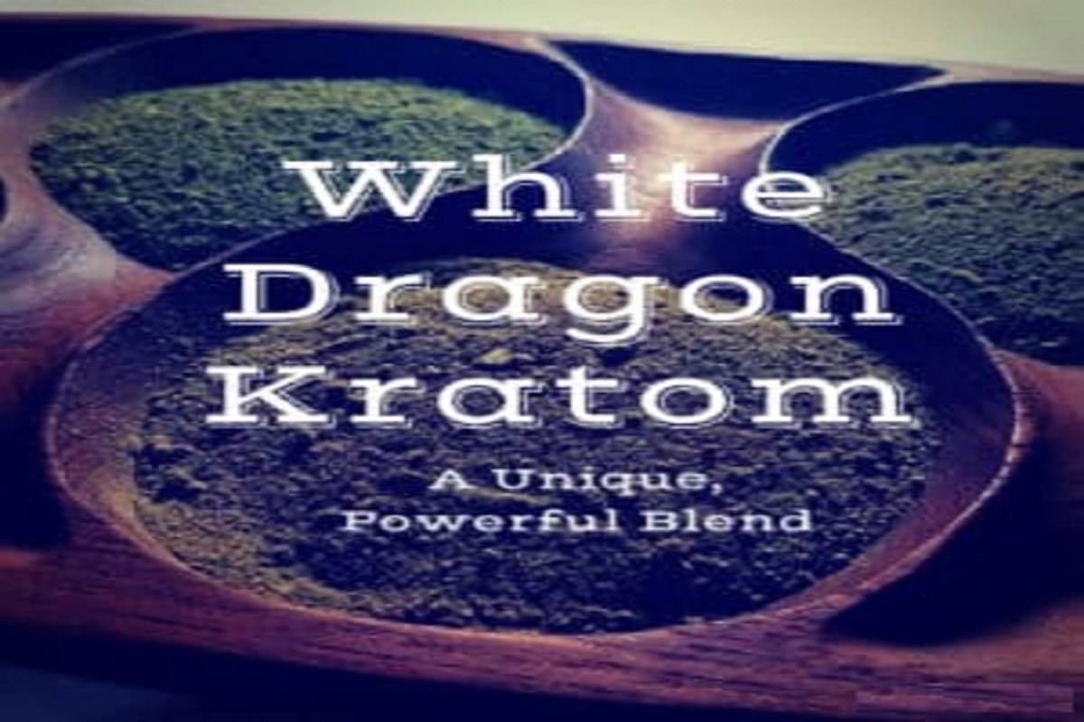 White Dragon Kratom: Dosage & Effects Of A Unique, Powerful