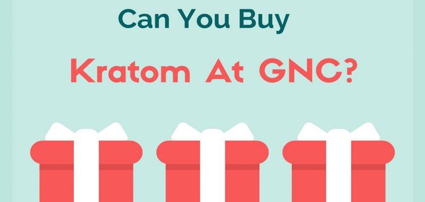 Can You Buy Kratom At GNC_