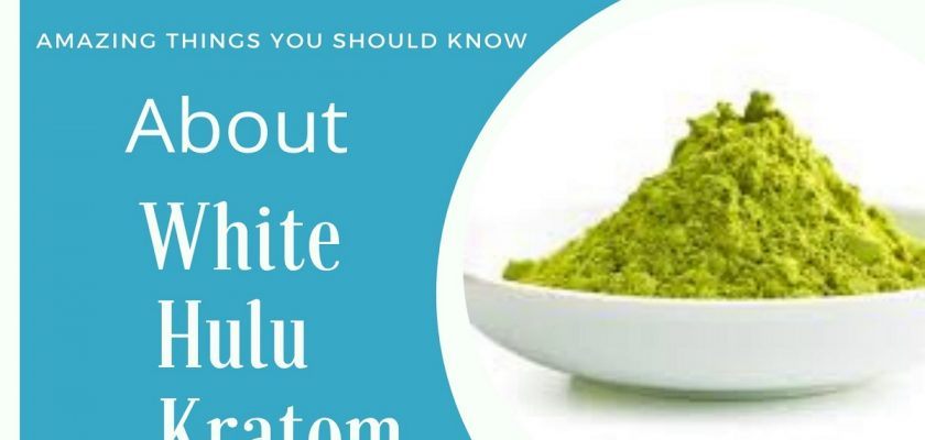 White Hulu Kratom