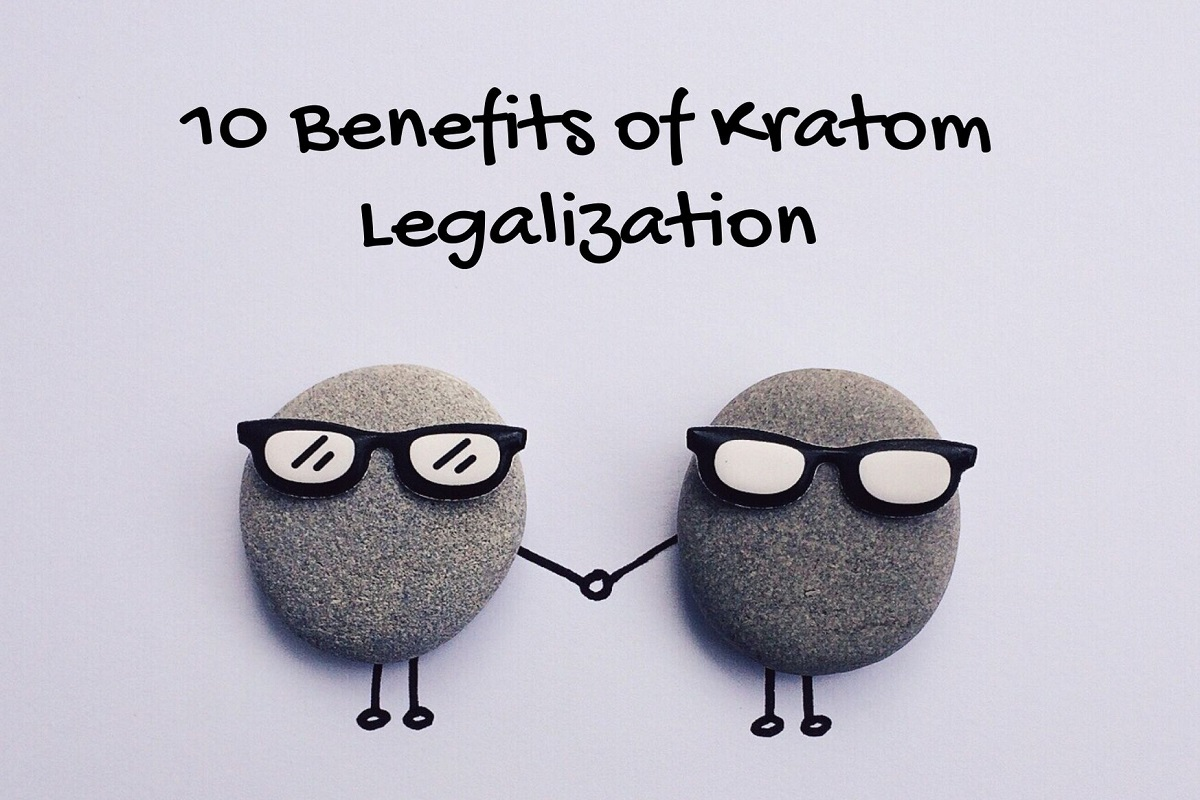10 Benefits of Kratom Legalization