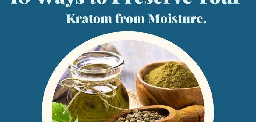 Kratom from Moisture.
