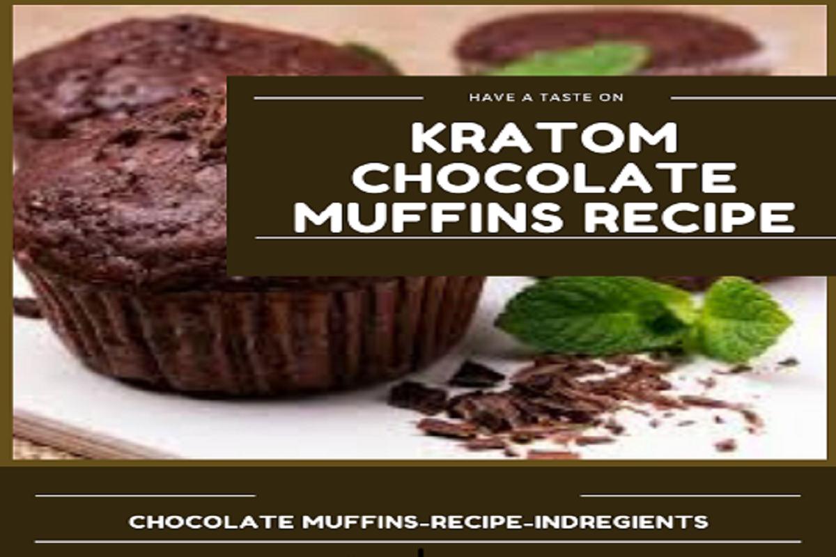 Kratom Chocolate Muffins Recipe