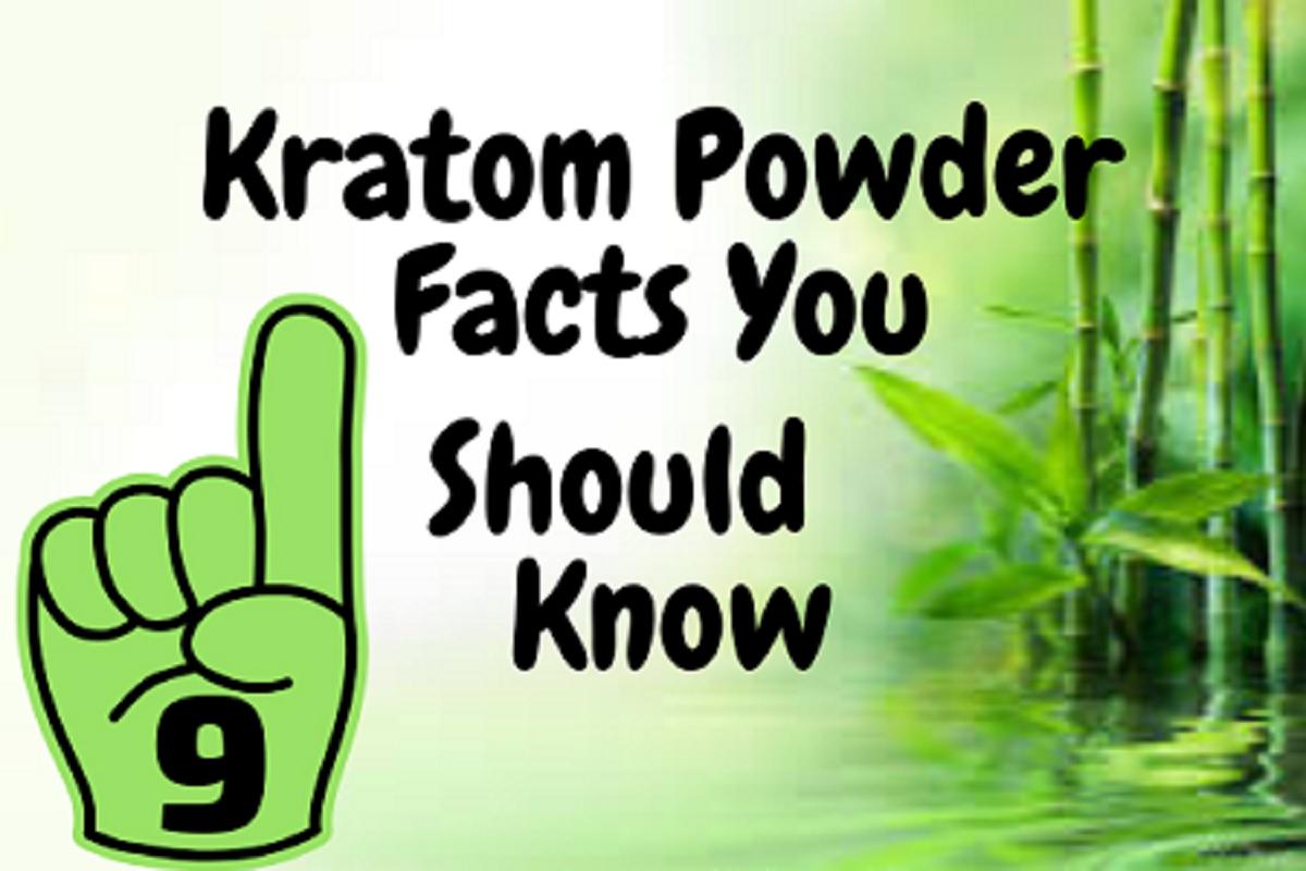 9 Kratom Powder Facts You Should Know