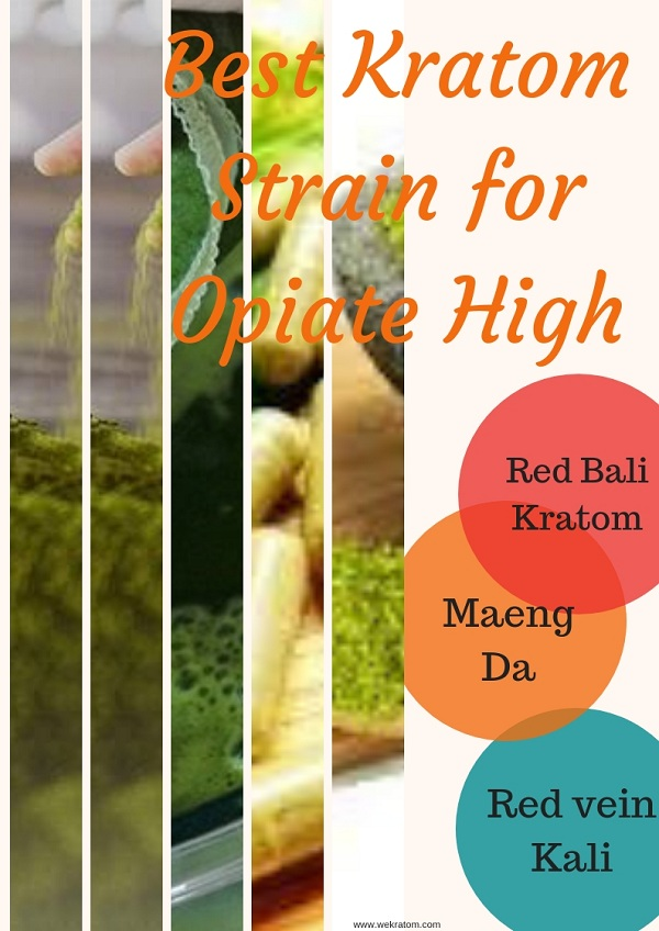 Best Kratom Strain name for Opiate High