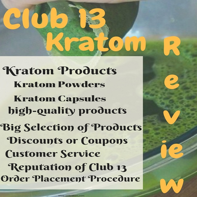Club 13 Kratom Review PRODUCTS