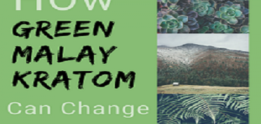 How-Green-Malay-Kratom-Can-Change-Your-Mind
