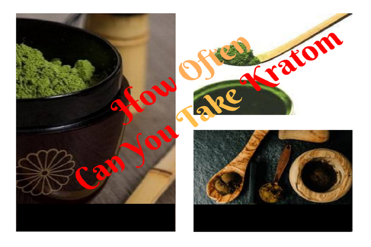 How Often Can You Take Kratom