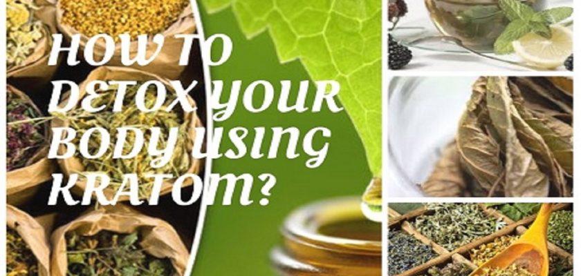 How-To-Detox-Your-Body-Using-Kratom-