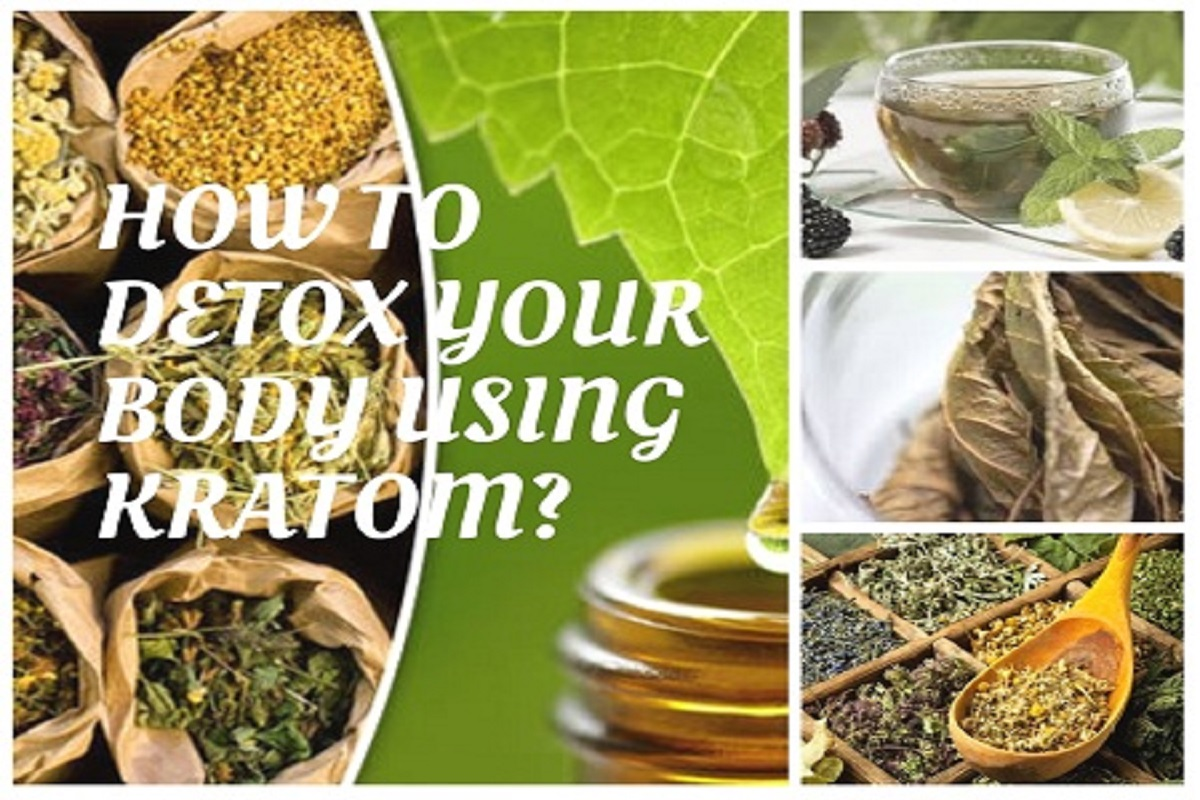 How To Detox Your Body Using Kratom-