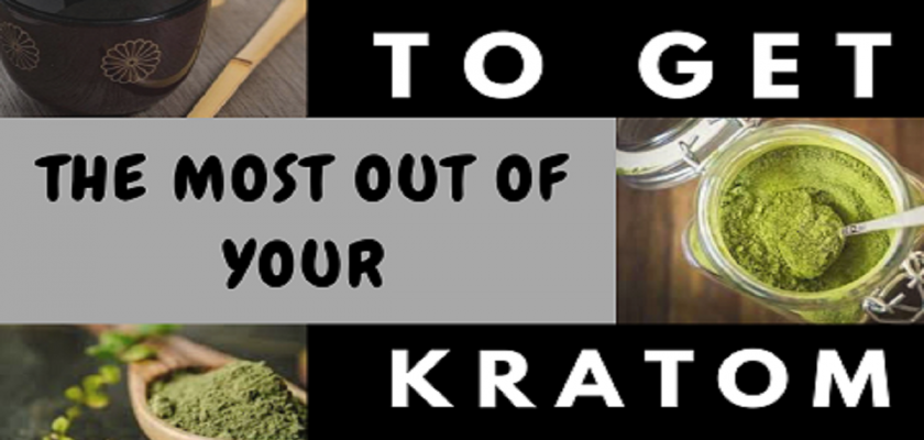 How-To-Get-the-Most-Out-Of-Your-Kratom-Powder