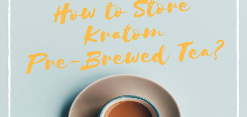 How-to-Store-Kratom-Pre-Brewed-Tea