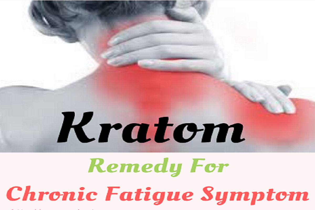 Kratom-Remedy For Chronic Fatigue Symptom