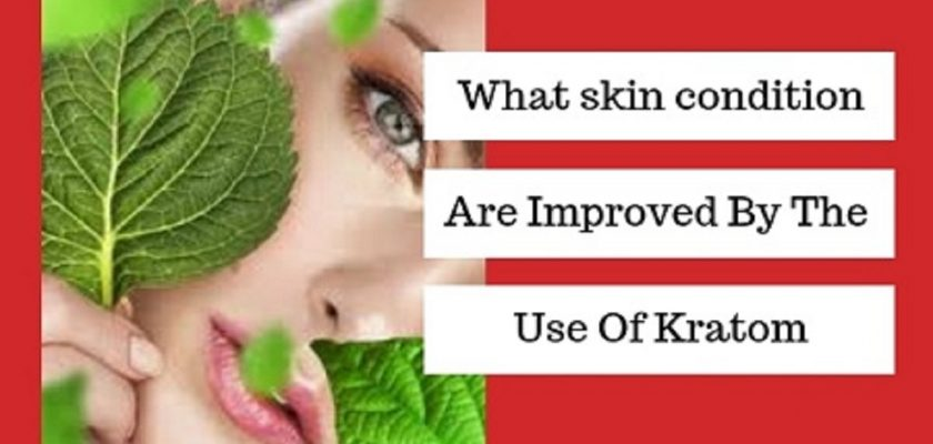 What-Skin-Conditions-Are-Improved-By-The-Use-Of-Kratom