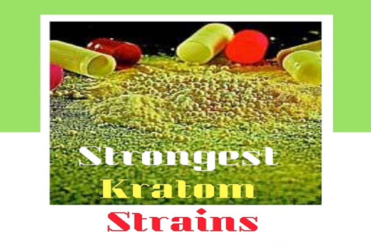 Strongest Kratom Strains