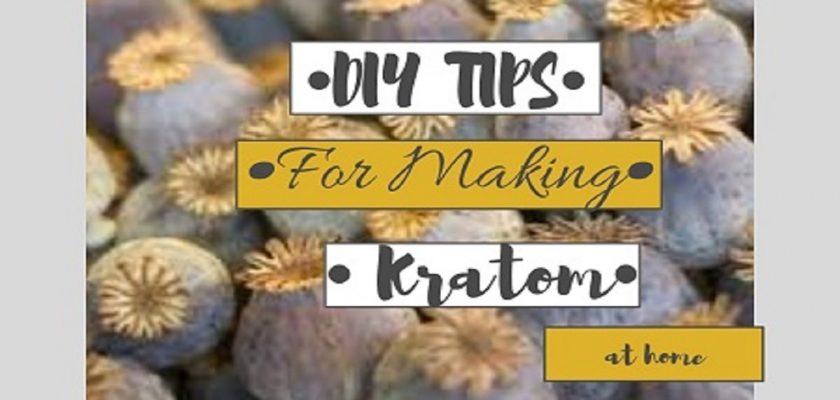 diy-tips-for-making-kratom