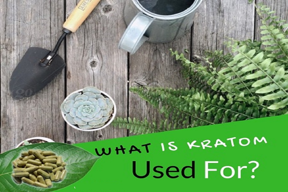 What Is Kratom Used For?