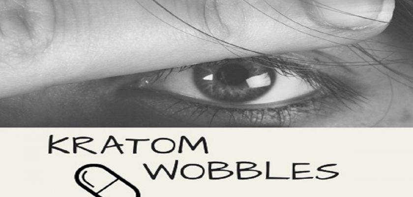 kratom-wobbles