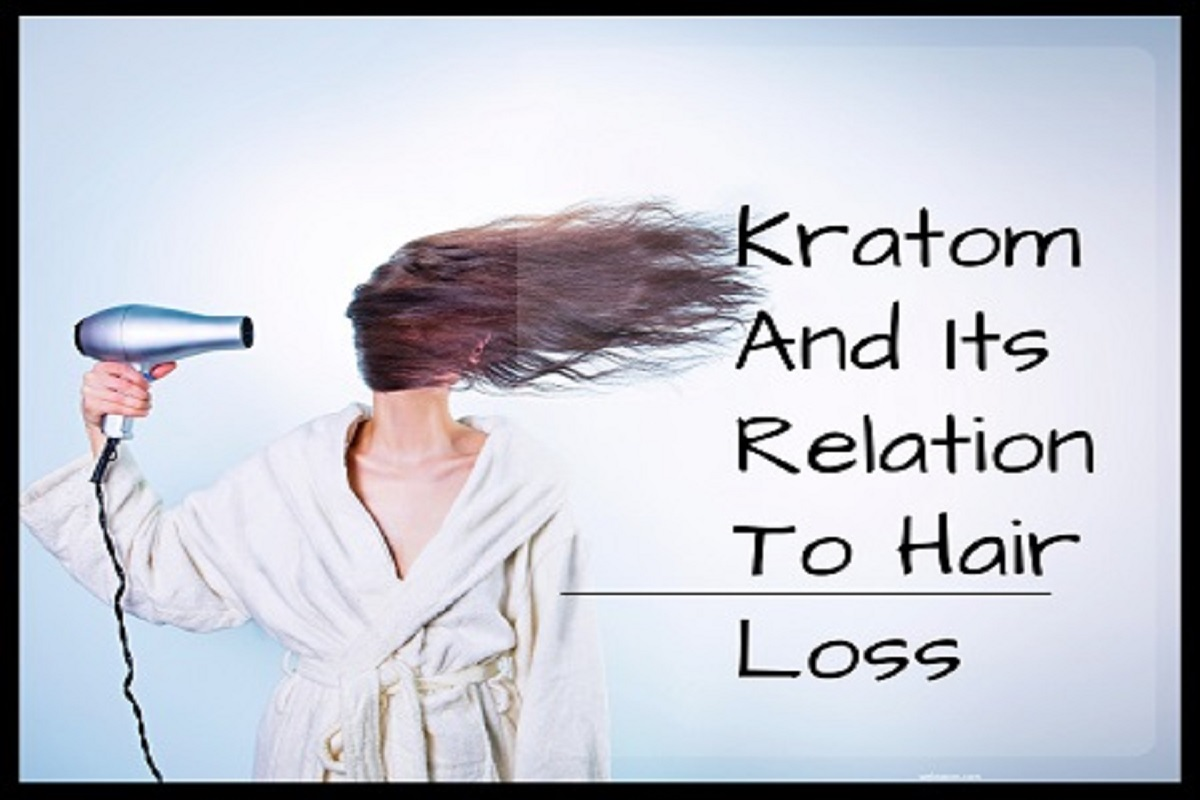 Kratom And Its Relation To Hair Loss