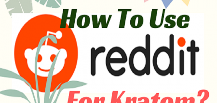 How-To-Use-Reddit-For-Kratom_