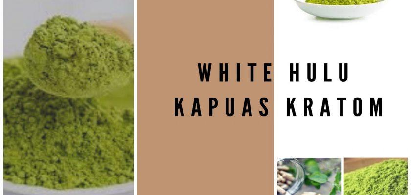 White Hulu Kapuas Kratom